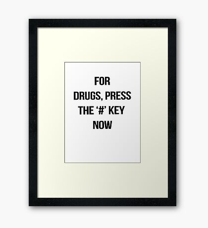 Drugs work. Framed Print