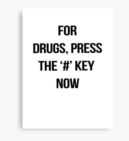 Drugs work. Canvas Print