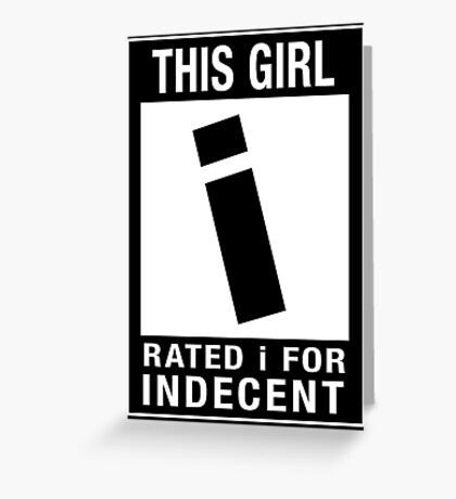 RATED I for INDECENT Greeting Card