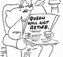 Queens retirement....NOT. by johnlumley