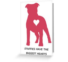 Staffies have the biggest hearts Greeting Card
