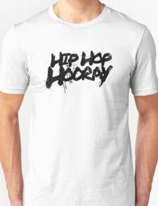 Hip Hop Hooray Unisex T-Shirt