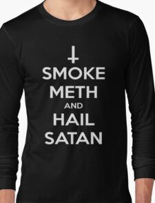 Smoke Meth and Hail Satan Long Sleeve T-Shirt
