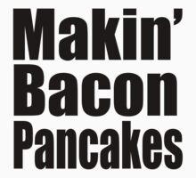 Makin' Bacon Pancakes by Neelam Ali