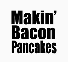 Makin' Bacon Pancakes T-Shirt