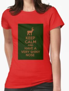 Keep Calm And Have A Very Shiny Nose Womens Fitted T-Shirt