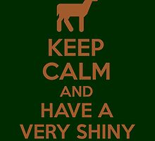 Keep Calm And Have A Very Shiny Nose by Kreativista
