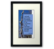 Testimony of Resurrection ~ Acts 4:33 Framed Print