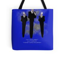 The Gentlemen are coming by Tote Bag