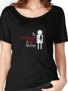 My Dark Passenger is Darker than Yours Women's Relaxed Fit T-Shirt