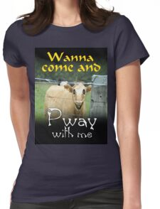 WANNA COME AND PWAY WITH ME Womens Fitted T-Shirt
