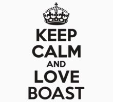 Keep Calm and Love BOAST by priscilajii