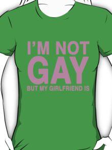 ...but my girlfriend is T-Shirt