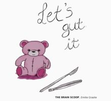Let's gut it, brainscoop, Emilie Graslie by Inzaie