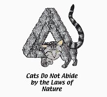 Cats Do Not Abide by the Laws of Nature Unisex T-Shirt