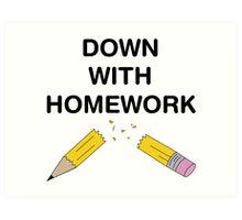 Down with Homework Art Print