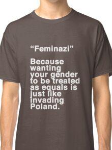 Feminazi Classic T-Shirt
