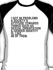 I got 99 problems T-Shirt