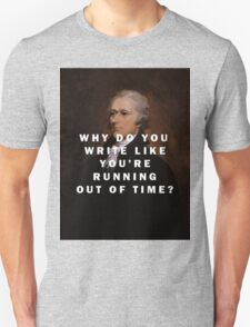 Hamilton - Why Do You Write Like You're Running Out of Time T-Shirt