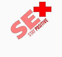 Sex + Stay Positive Unisex T-Shirt
