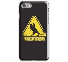Beware! Tauntaun Crossing! iPhone Case/Skin