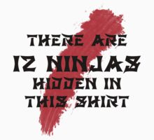 12 Hidden Ninjas in this Shirt by cadellin