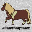 Dance Pony Dance! by stevebluey