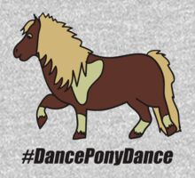 Dance Pony Dance! by stevebluey