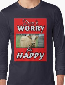 DON'T WORRY BE HAPPY Long Sleeve T-Shirt