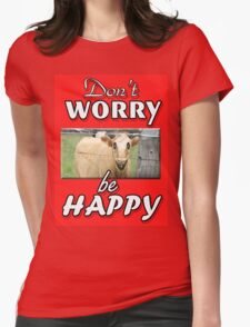 DON'T WORRY BE HAPPY Womens Fitted T-Shirt