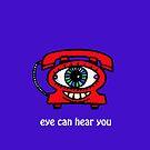 Eye Can Hear You by Bruce  Watson