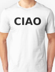 Ciao Unisex T-Shirt