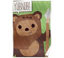 Cute Ewok! YUBNUB!! Poster