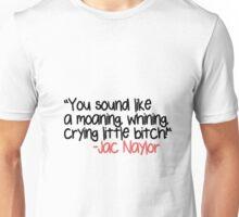 Jac Naylor Quote [2] Unisex T-Shirt
