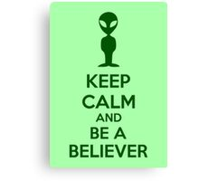 Keep Calm And Be A Believer Canvas Print