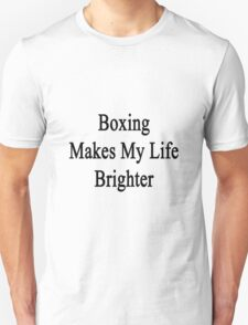Boxing Makes My Life Brighter Unisex T-Shirt