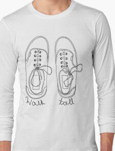 Walk Tall! Long Sleeve T-Shirt