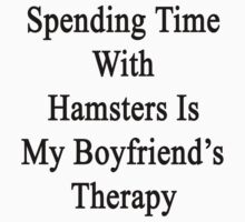 Spending Time With Hamsters Is My Boyfriend's Therapy by supernova23