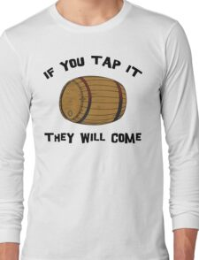 Oktoberfest If You Tap It They Will Come Long Sleeve T-Shirt