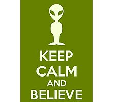 Keep Calm And Believe Photographic Print