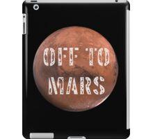 Off To Mars iPad Case/Skin