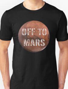 Off To Mars Unisex T-Shirt