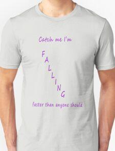 Catch Me I'm Falling T-Shirt