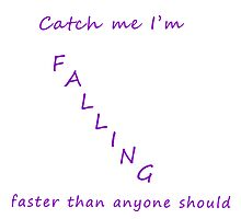 Catch Me I'm Falling by Defyingdancer