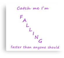 Catch Me I'm Falling Canvas Print