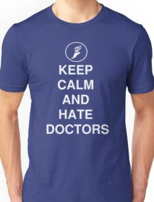 Keep Calm And Hate Doctors  T-Shirt