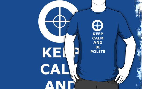 Keep Calm And Be Polite  by mikeAguy1