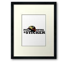 FULL METAL STICKER * Framed Print