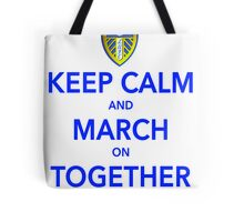 Keep Calm And March On Together Tote Bag