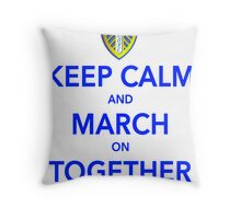 Keep Calm And March On Together Throw Pillow
